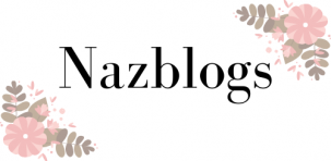 NazBlogs | A Lifestyle Blog