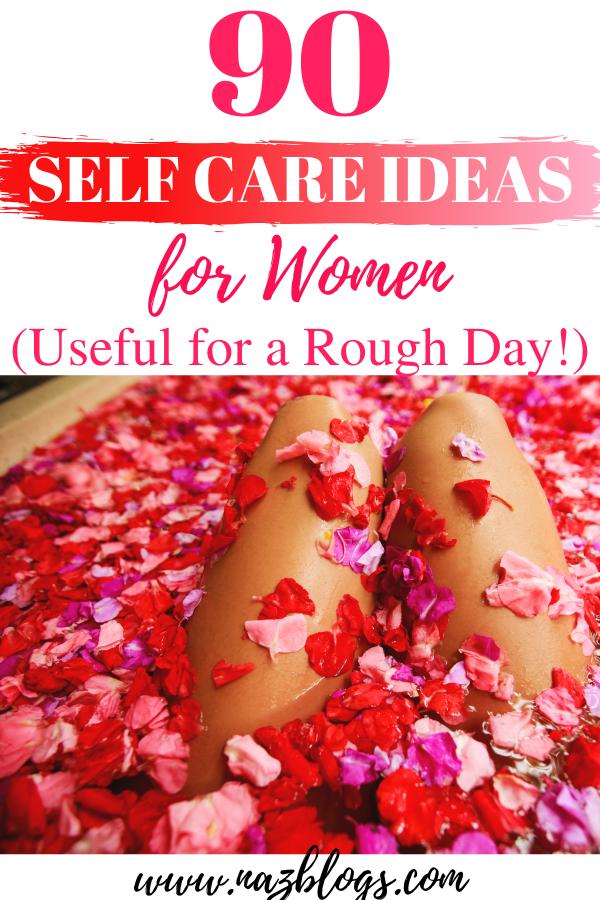 90 Self-Care Ideas For Women